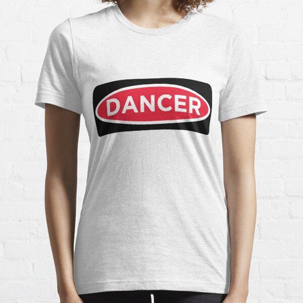 Dancer Danger Essential T-Shirt