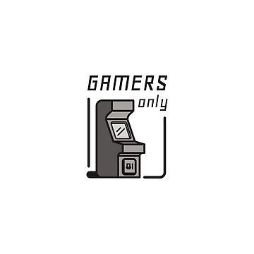 Gamers only by bainermarket
