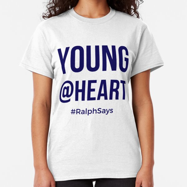 Young @ Heart - for Those Who Are Ageless Classic T-Shirt