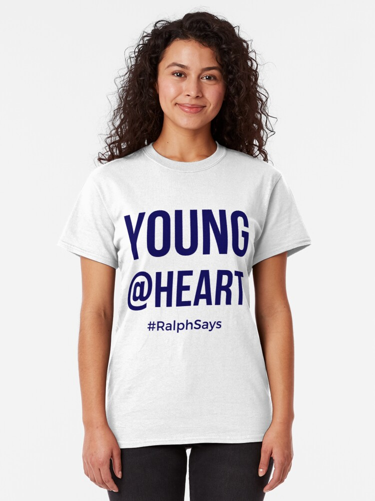 Alternate view of Young @ Heart - for Those Who Are Ageless Classic T-Shirt