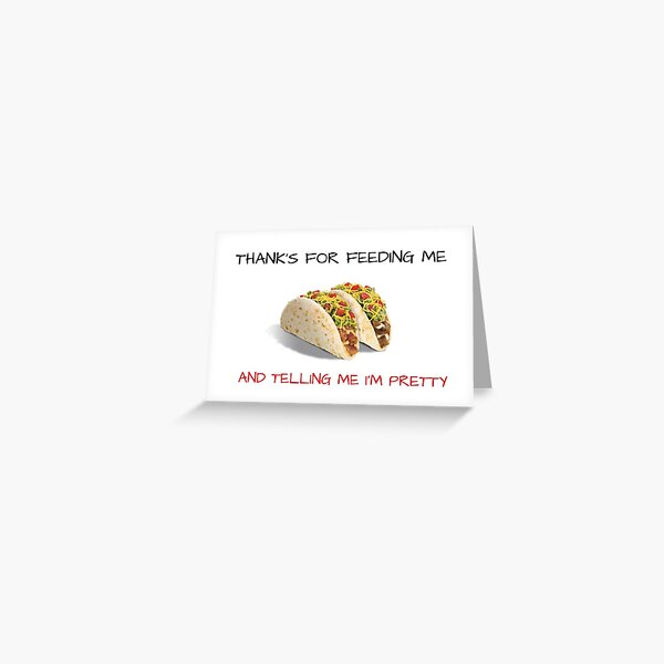 Anniversary card, tacos, meme greeting cards Greeting Card