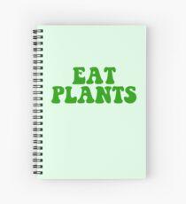 eat plants Spiral Notebook