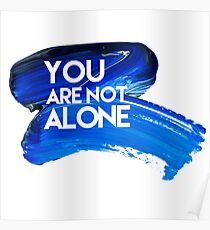 You Are Not Alone. Poster