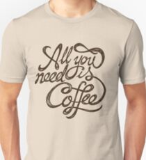 All You Need is Coffee - Black Unisex T-Shirt