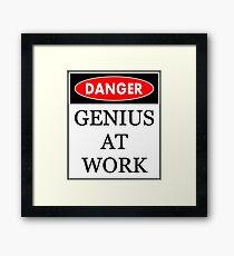 Danger - Genius at work Framed Print