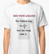 Breed Specific Legislation Classic T-Shirt