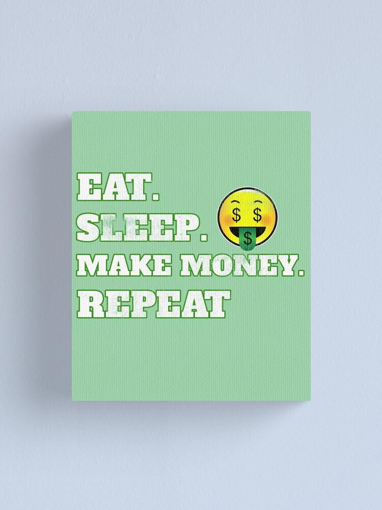 """Eat Sleep Make Money Repeat Funny Emoji Face"" Canvas ..."