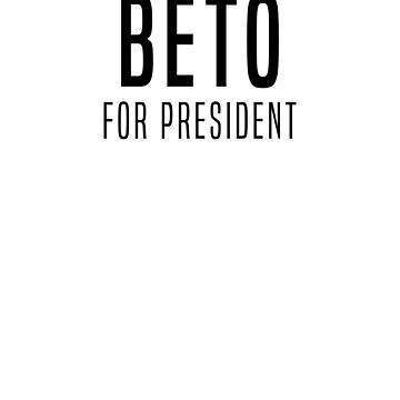 Beto For President Shirt by trippeh