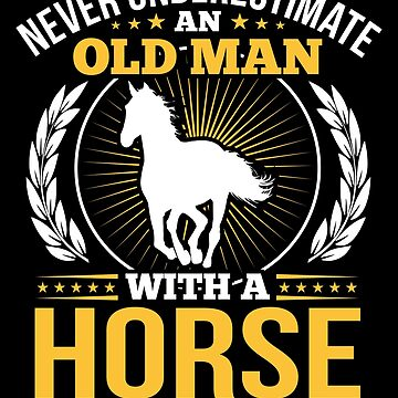 Never Underestimate An Old Woman With A Horse ZRB Horse Racing_Riding Lover Horseback Equestrian_Friesian Whisperer Dressage Pony Spirit Rider_Farmer by bulletfast