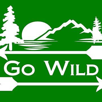 GO WILD Nature Wilderness by KWJphotoart