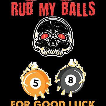 Rub my ball for good luck Pool Billiard Sport Skull Billiard Ball Gift by Netsrikfa