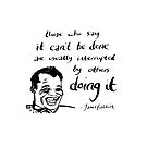 """James Baldwin Motivational Quote """"it can be done"""" by Charlotte Bailey"""
