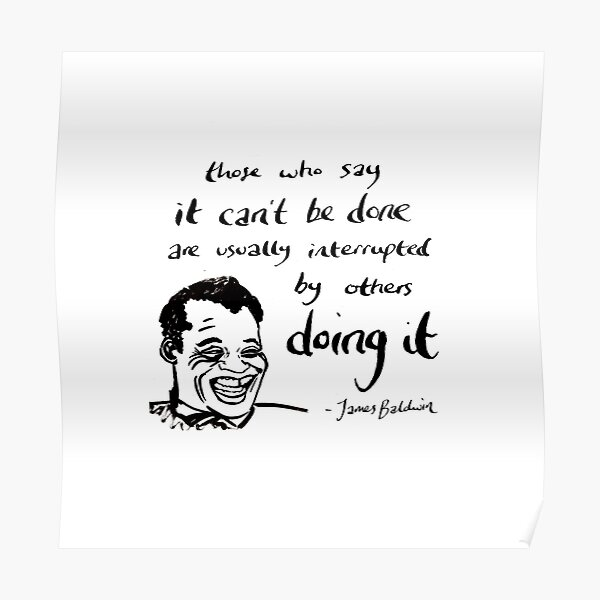 "James Baldwin Motivational Quote ""it can be done"" Poster"