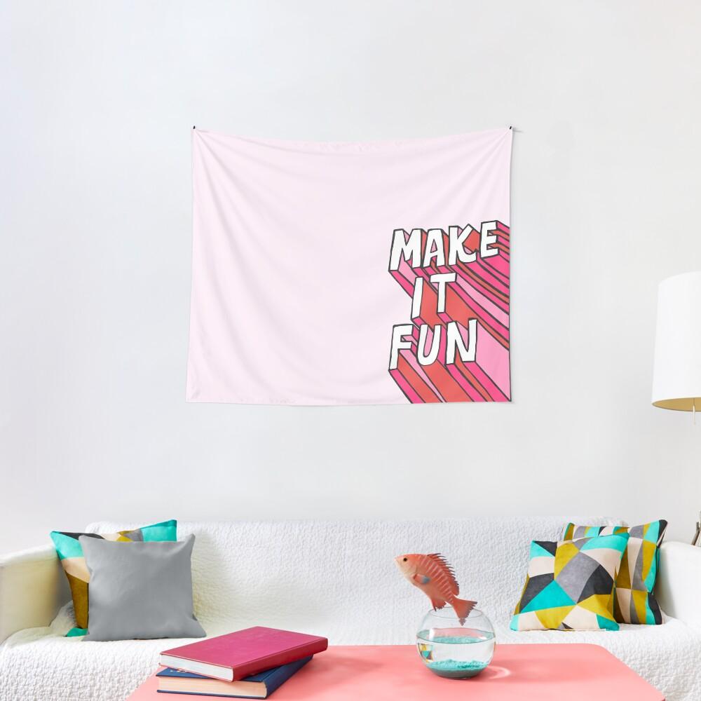 Make it Fun! Tapestry