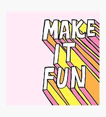 Make it Fun! Photographic Print