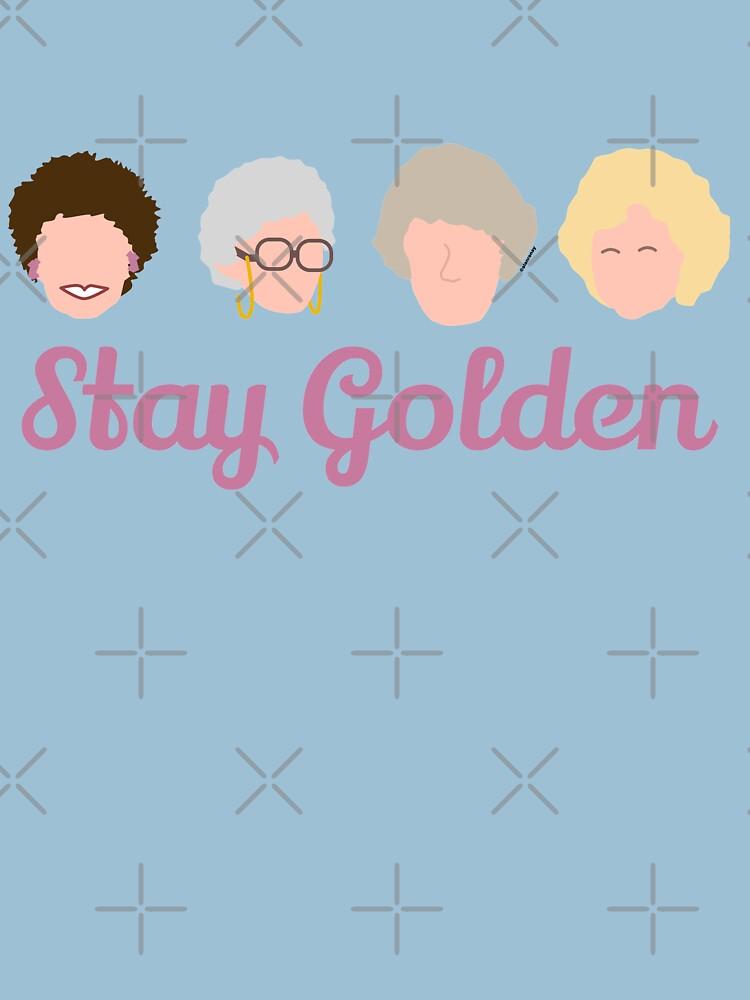 Stay Golden Golden Girls by EverydayDesign