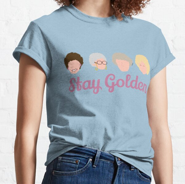 Stay Golden Golden Girls Classic T-Shirt