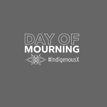 Day of Mourning 2 by IndigenousX
