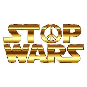 Stop Wars by SlizzahShirts