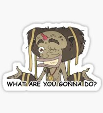 What are you gonna do? Sticker