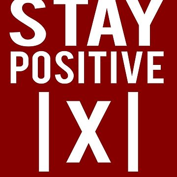 Stay Positive by STdesigns