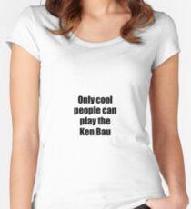 Ken Bau Player Musician Funny Gift Idea Women's Fitted Scoop T-Shirt