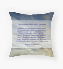 """""""He wishes for the cloths of heaven"""" by William Butler Yeats Throw Pillow"""