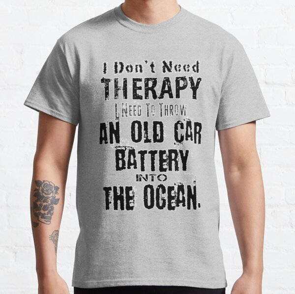 Throwing your old car batteries into the ocean Classic T-Shirt