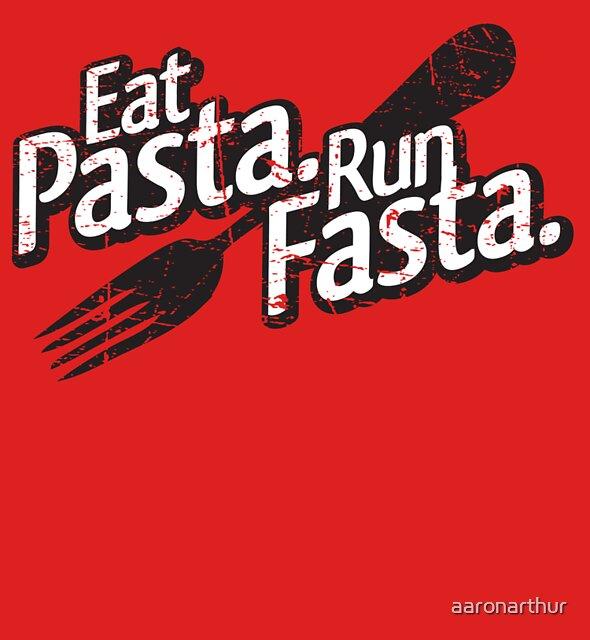 Eat Pasta. Run Fasta. by aaronarthur