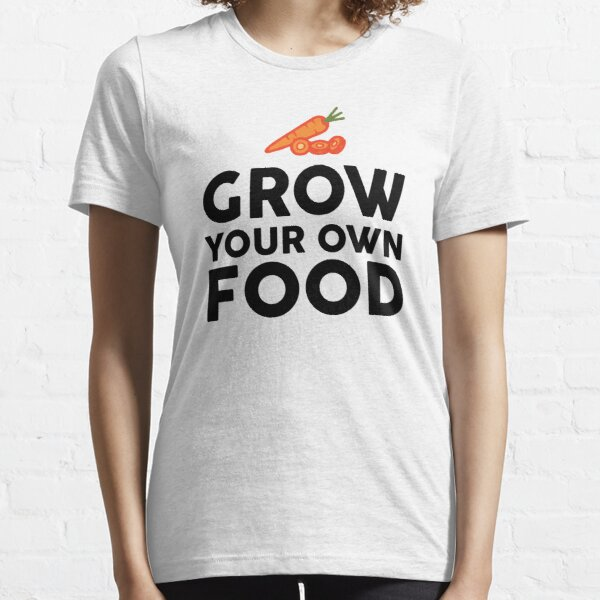 Grow Your Own Food Essential T-Shirt