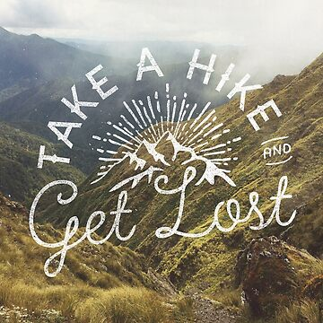 TAKE A HIKE and get lost by cabinsupplyco