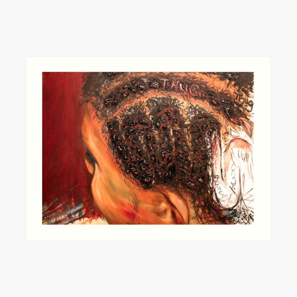 I hate my new hairstyle because they said it gives me a thug image...what's a thug image - Crown and Glory Series Art Print