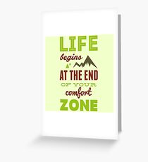 Life begins at the end of your comfort zone. Greeting Card