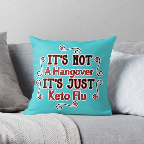 It's not a hangover it's just keto Throw Pillow