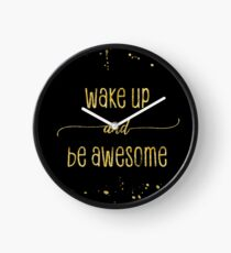 TEXT ART GOLD Wake up and be awesome Uhr