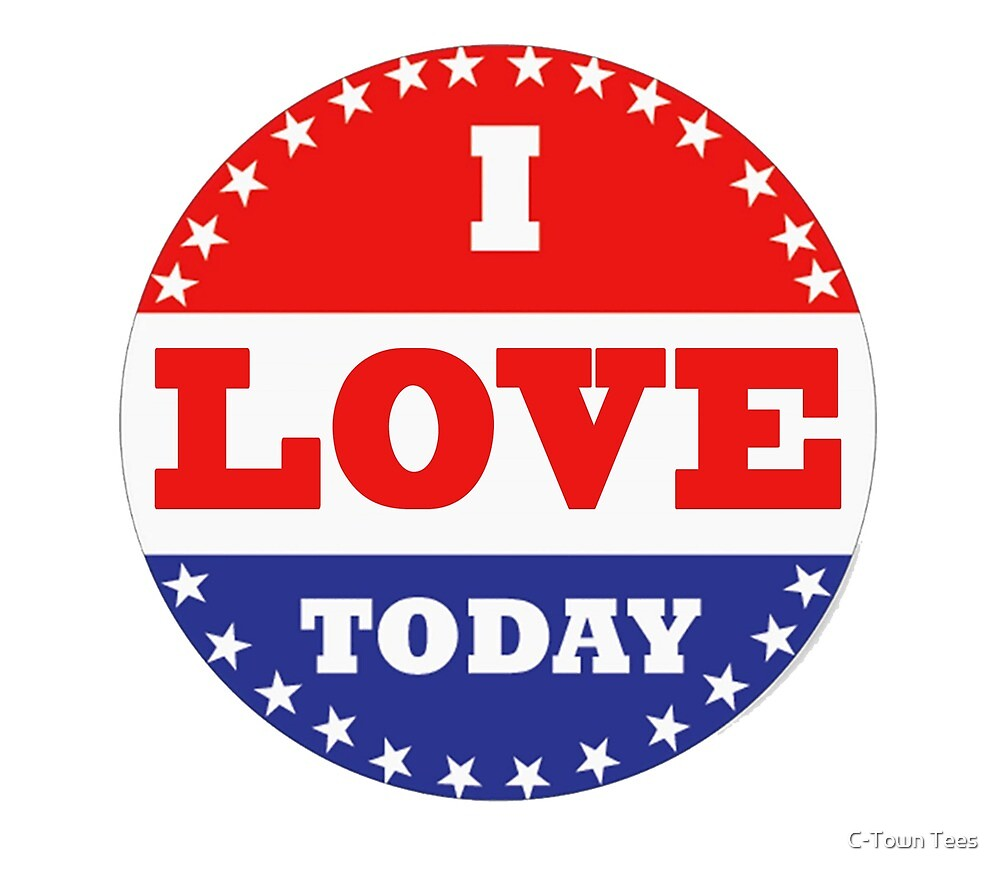 Voting Stickers - I Love Today  by Klay70