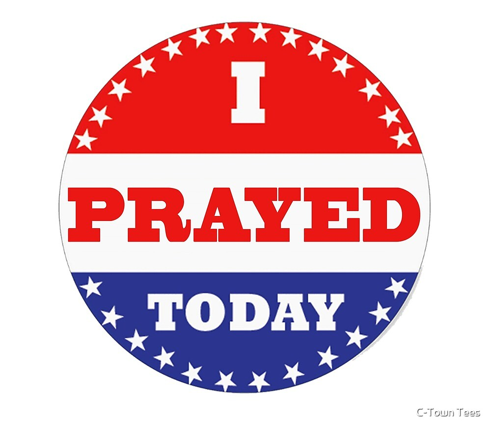Voting Stickers - I Prayed Today  by Klay70