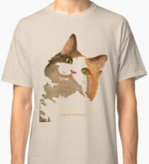 Life Without Cats ...I Don't Think So! Classic T-Shirt