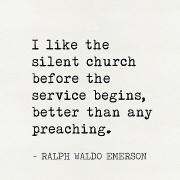 "Ralph Waldo Emerson ""I like the silent church..."" by Pagarelov"