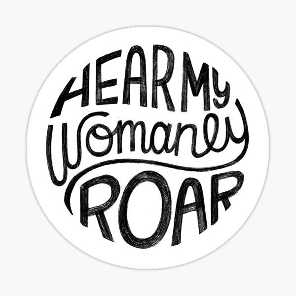 Hear My Womanly Roar Sticker