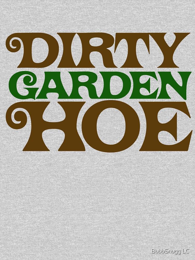 Dirty Garden HOE by Boogiemonst