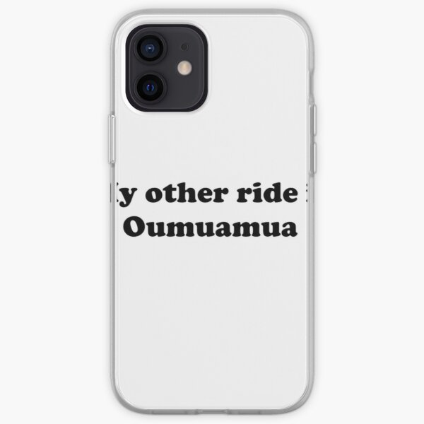 My other ride is Oumuamua iPhone Soft Case