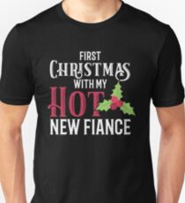 Engagement Christmas First Christmas Hot Fiance  Unisex T-Shirt