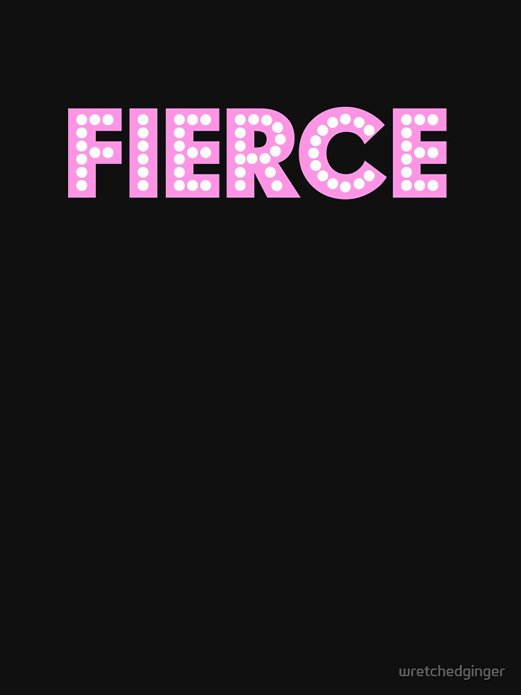 FIERCE! by wretchedginger
