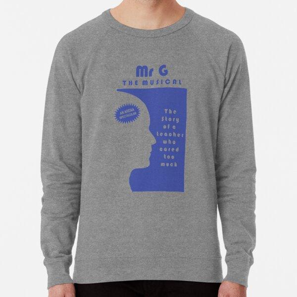 MR G - THE MUSICAL.  Lightweight Sweatshirt