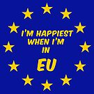 I AM HAPPIEST WHEN I AM IN EU by Blacklinesw9