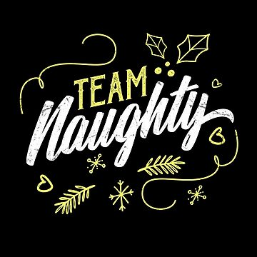 Team Naughty Hilarious Christmas Gift Idea  by allsortsmarket