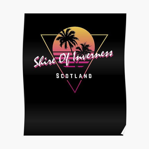 Funny 80s Retro Sunset 'Shire Of Inverness' Scotland Poster
