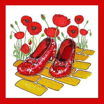 Dorothy Slippers Ruby Shoes Red Poppies Flowers by IrinaSztukowski
