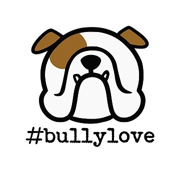 #BULLYLOVE - show off your Bulldog love - perfect Bully sticker by smooshfaceutd